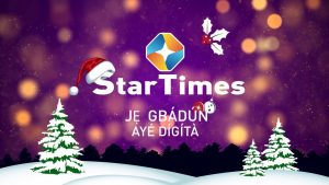 StarTimes commences Xmas Promo with bouquet upgrade, gifts and more